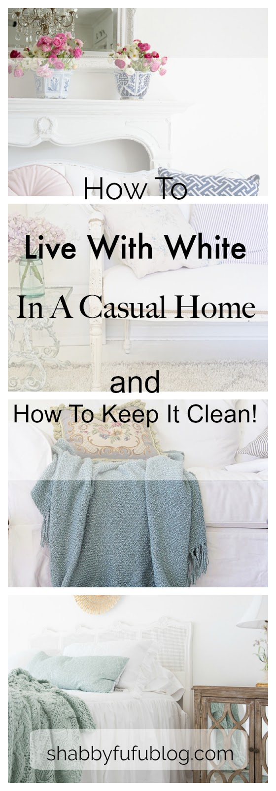 How To Live With White In A Casual Home - And Clean It