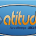 Vem ai a rádio que você esperava: Atitude 106.1 FM