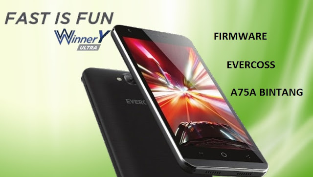 Firmware Evercoss A75A Bintang