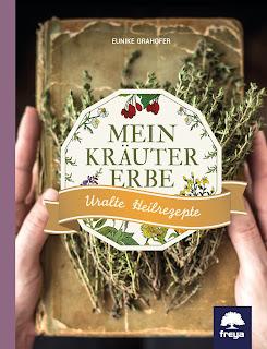 """Cover von """"Mein Kräutererbe. Uralte Heilrezepte"""" von Eunike Grahofer"""