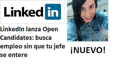 LinkedIn lanza Open Candidates: busca empleo sin que tu jefe se entere