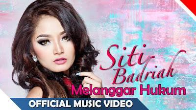 Lagu Melanggar Hukum Siti Badriah