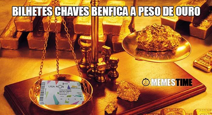 Memes Time - Desportivo der Chaves queria vender bilhetes a 80 ao adeptos do Benfica – Bilhetes Chaves Benfica a Peso de Ouro