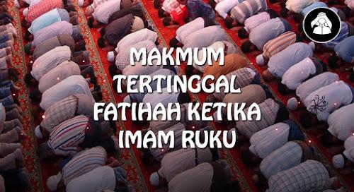 Jika makmum ketinggalan membaca Al-Fatihah saat shalat jama'ah