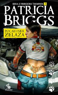 [ZAPOWIEDŹ] Pocałunek żelaza - Patricia Briggs (Mercedes Thompson, tom III)