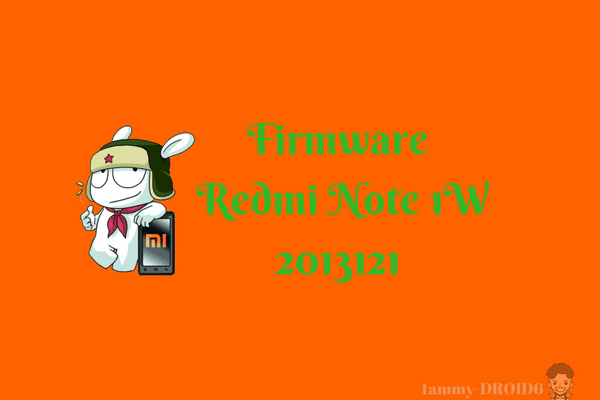 Firmware Xiaomi Redmi Note 1W 2013121 Tested