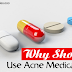 Why Should Use Acne Medication?
