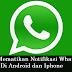 Cara Mematikan Notifikasi WhatsApp di android dan iphone