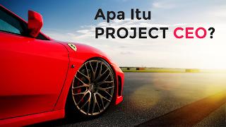 Penerangan APA ITU PROJECT CEO di Malaysia
