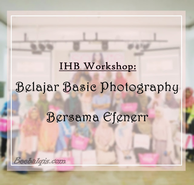 Indonesia Hijab Blogger Worksop: Photography