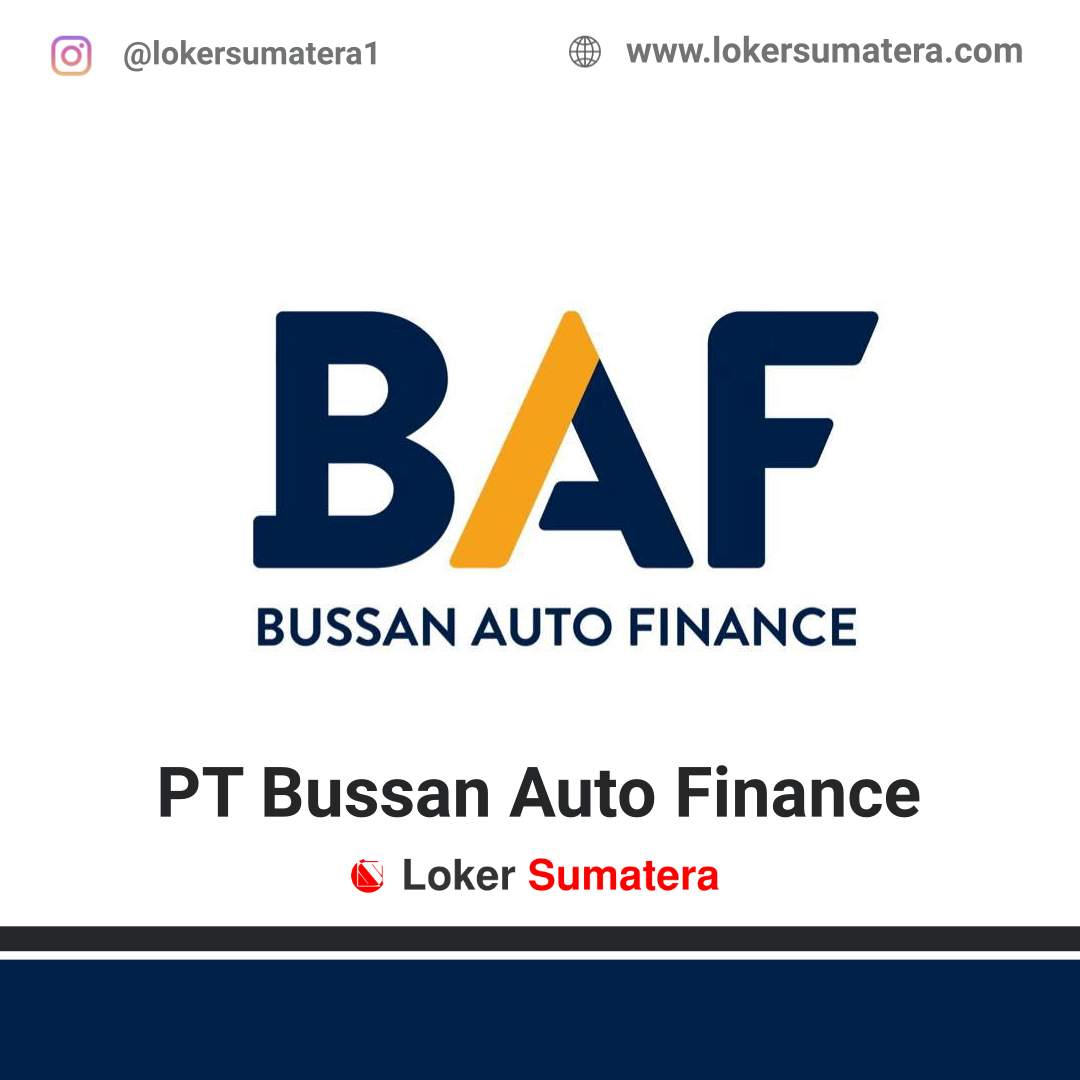 Lowongan Kerja Padang: PT Bussan Auto Finance Juni 2020