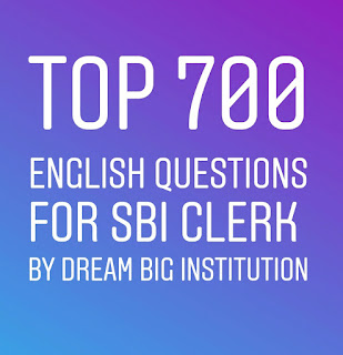 Top 700 Question of English For SBI Clerk/ PO