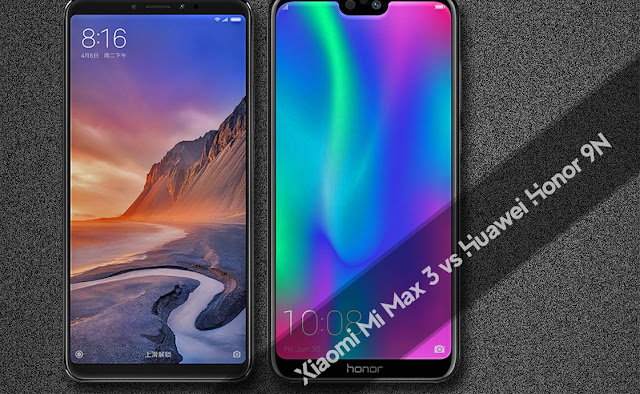 Xiaomi Mi Max 3 vs Huawei Honor 9N Full Specs Comparison