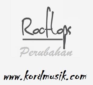 Kunci Gitar Rooftops - Perubahan