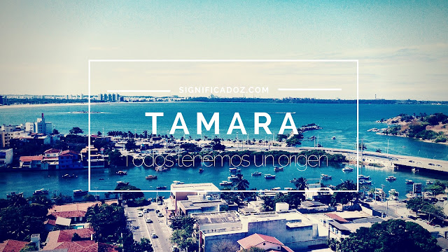 Significado y origen del Nombre Tamara ¿Que Significa?