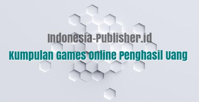 Kumpulan Game Online Penghasil Uang Di PC & Android