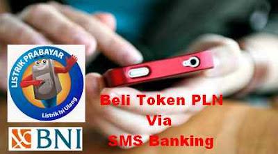 Cara Beli Pulsa Listrik PLN via BNI SMS Banking