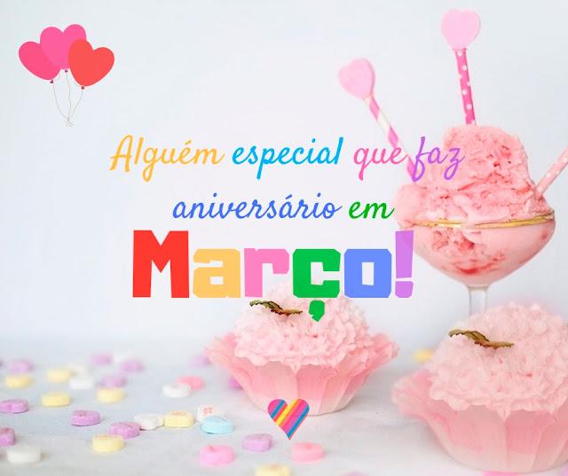 Alguem especial que faz aniversario em Marco, Mensagens de Feliz Aniversario