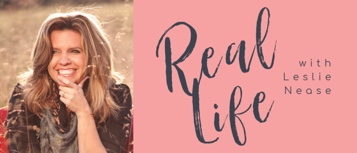 Real Life! with Leslie Nease