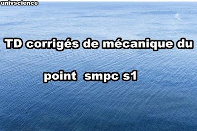 TD corrigés de mécanique du point smpc s1 PDF