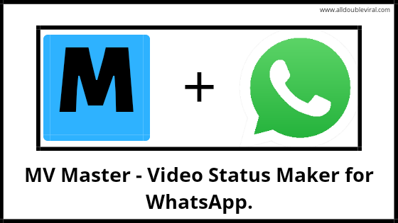 MV Master - video status Maker for WhatsApp.