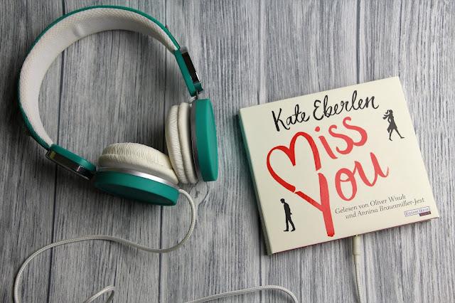 Rezension-Kate-Eberlen-Miss-you-gekuerztes-Hoerbuch-Oliver-Wnuk-Annina-Braunmiller-Jest-LifeofAnna-lovelylifeofanna