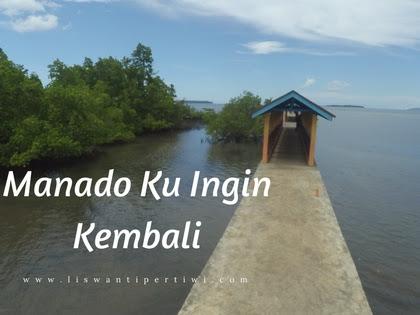 Manado Ku Ingin Kembali