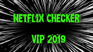 New Netflix Checker VIP PREMIUM 2019