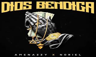 amenazzy-noriel-lanzan-dios-bendiga-trap