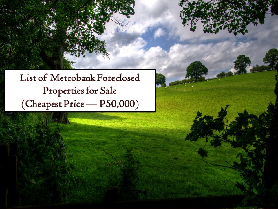 Agricultural and residential lots. These are the latest foreclosed properties for sale from Metrobank you can grab this February 2019! So if you are looking for properties to acquire this year, you might check the following foreclosure listing from Metrobank with a price range from P50,000 to P500,000 only. Happy Hunting!  Note: Jbsolis.com is not affiliated with Metrobank and this post is not a sponsored. All information below is for general purpose only. If you are interested in any of these properties, contact directly with the bank's branches in your area or in contact info listed in this post. Any transaction you entered towards the bank or any of its broker is at your own risk and account.