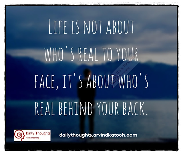 Life, about, real, face, Daily Thought, Meaning, back,