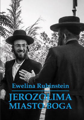 """Jerozolima. Miasto Boga"" – Ewelina Rubinstein"