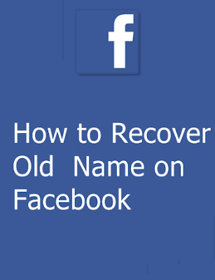 how to get back old name facebook profile
