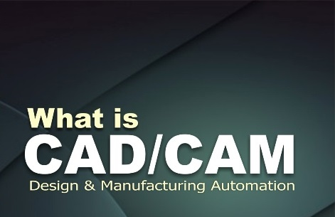 Explain the integration of CAD and CAM?