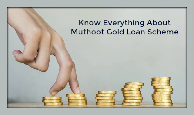 Know Everything About Muthoot Gold Loan Scheme