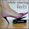 While Wearing Heels