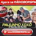 HOJE ESPECIAL PAULINHO XOXÔ EM NOSSA PROGRAMAÇÃO