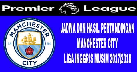 jadwal pertandingan manchester city di liga inggris musim ino 2017/2018