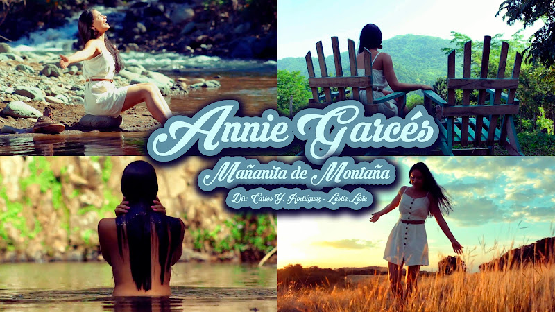 Annie Garcés - ¨Mañanita de Montaña¨ - Videoclip - Dirección: Carlos Y. Rodríguez - Leslie Liste. Portal del Vídeo Clip Cubano