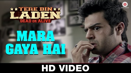 Mara Gaya Hai Tere Bin Laden Dead or Alive Latest Hindi Video Songs 2016 Akshay Verma