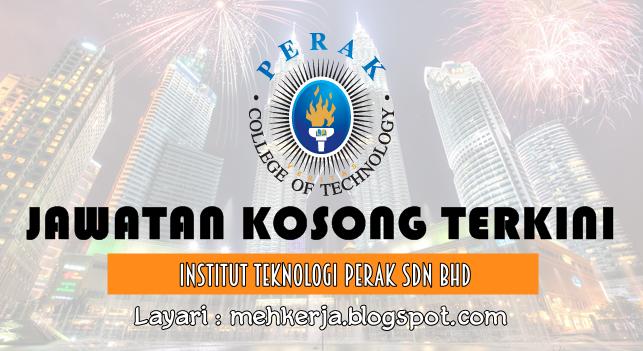 Jawatan Kosong Terkini 2016 di Institut Teknologi Perak