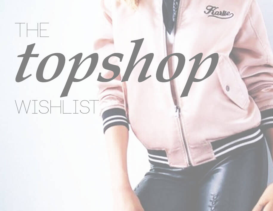 topshop wishlist new in uk fashion blogger