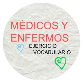 VOCABULARIO ELE. Médicos y enfermos