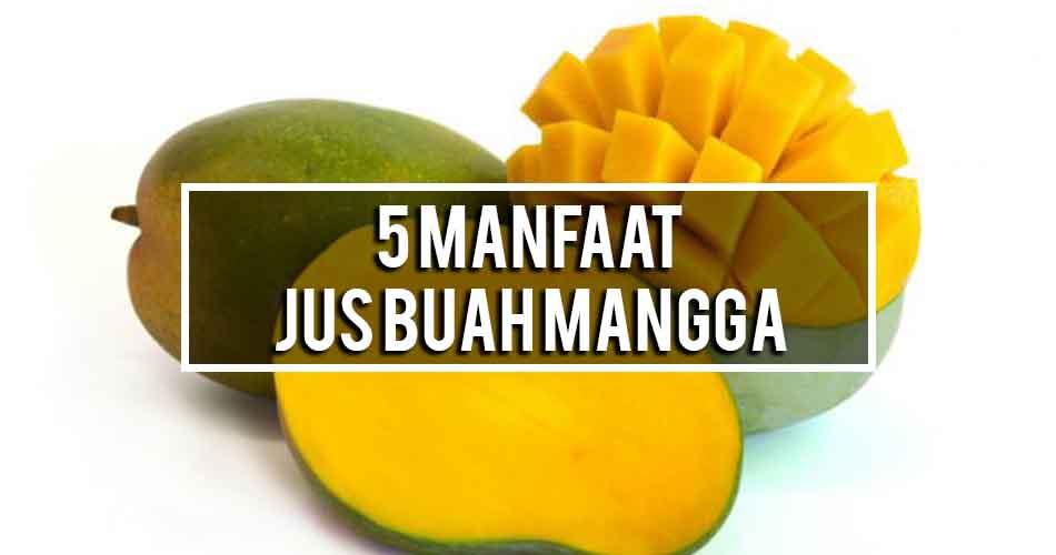 5 Manfaat Meminum Jus Mangga