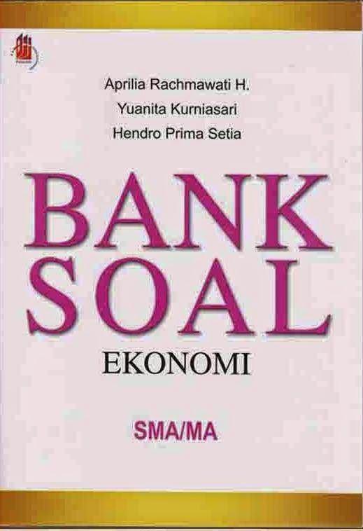 Bank Soal Ekonomi SMA/MA
