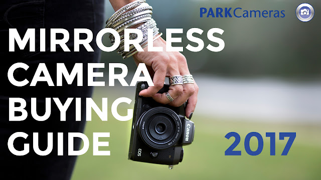 Mirrorless Camera Buying Guide 2017