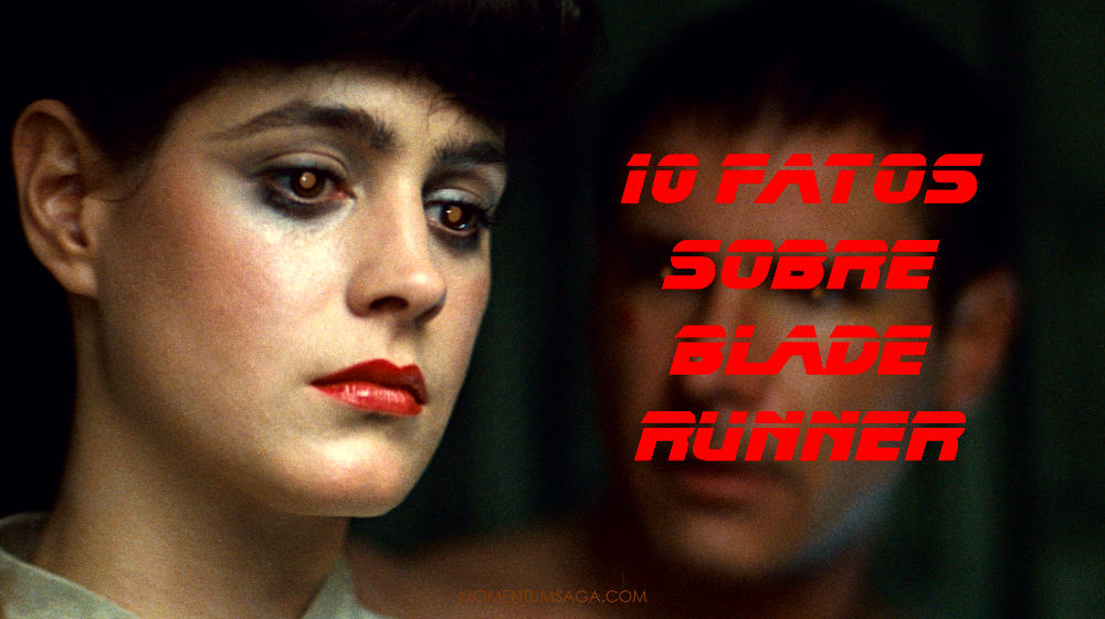 10 coisas que você não sabia sobre Blade Runner, o Caçador de Androides
