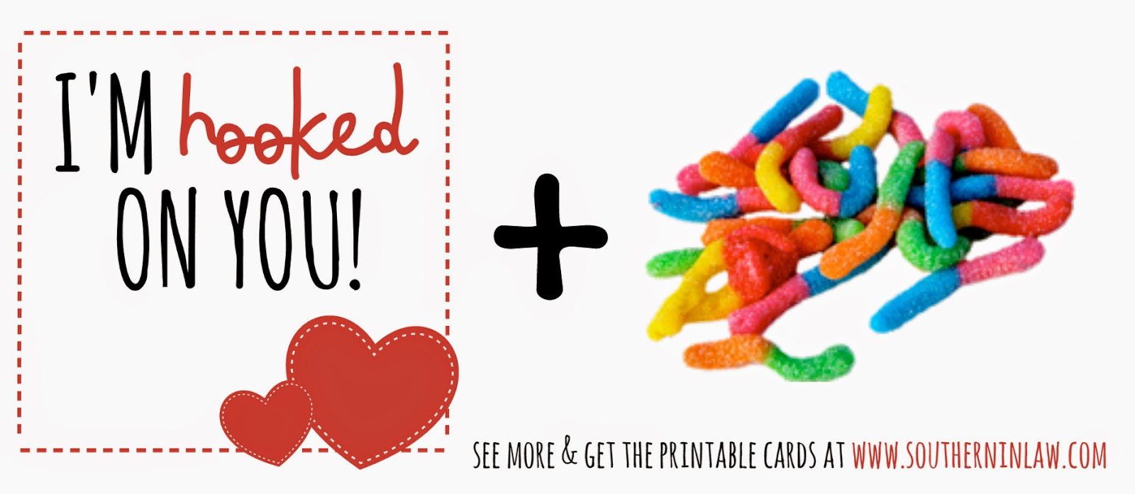 I'm hooked on you - Sour worms Valentines Gift Idea - Punny Valentines Gift Ideas Free Printable Valentines Cards