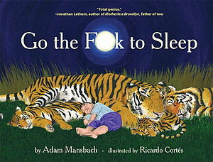 Go the F**K to Sleep by Adam Mansbach - book cover