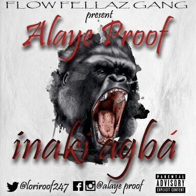 New Jam Alert: Alaye Proof – Inaki Agba